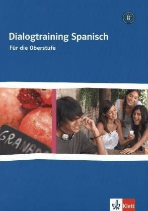 Dialogtraining Spanisch für die Oberstufe