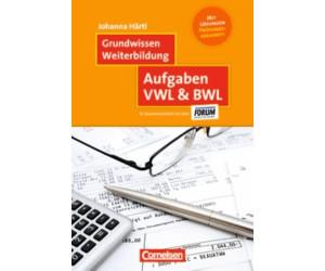 Grundwissen: Weiterbildung Aufgaben VWL & BWL