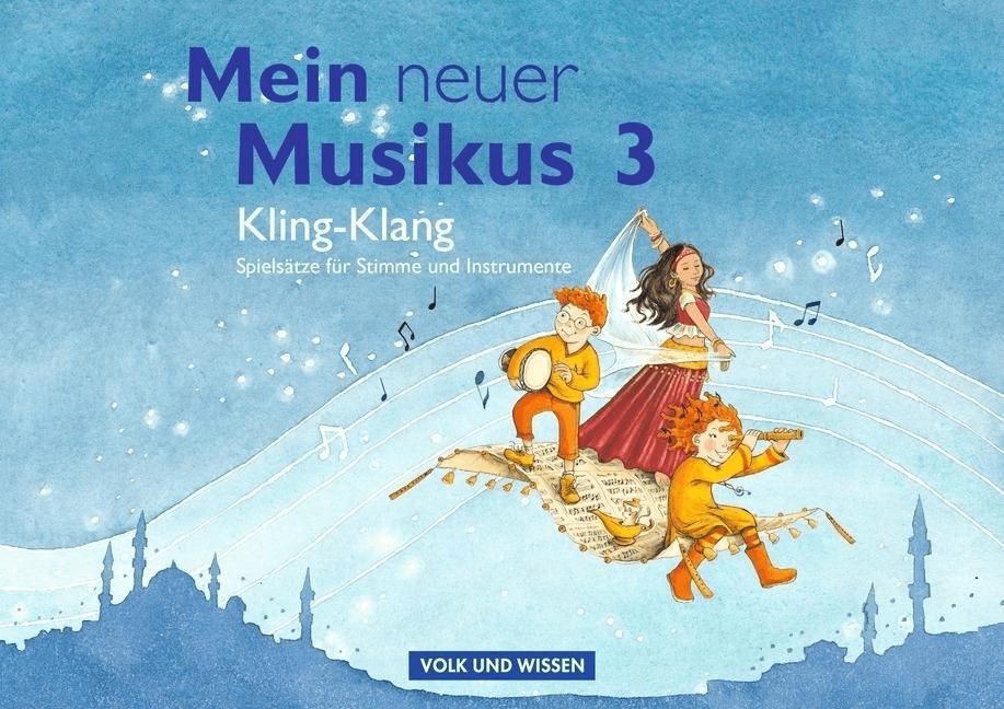 Mein neuer Musikus 3. Schuljahr Kling-Klang [Ge...