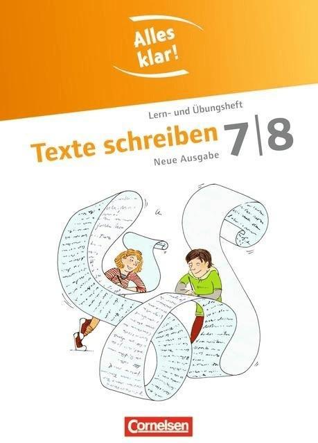 Alles klar! Deutsch 7./8. Schuljahr. Texte schreiben