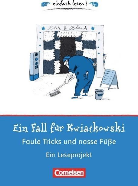 Ein Fall für Kwiatkowski - Faule Tricks und nasse Füße  Ein Leseprojekt