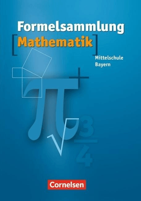 Formelsammlung Mathematik. Hauptschule. Bayern