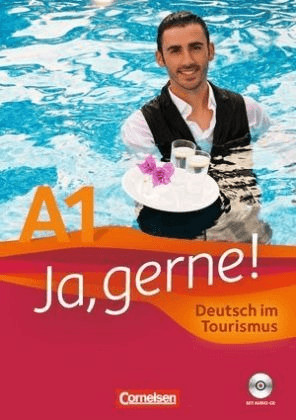 Ja, gerne! Deutsch im Tourismus. Kursbuch mit CD