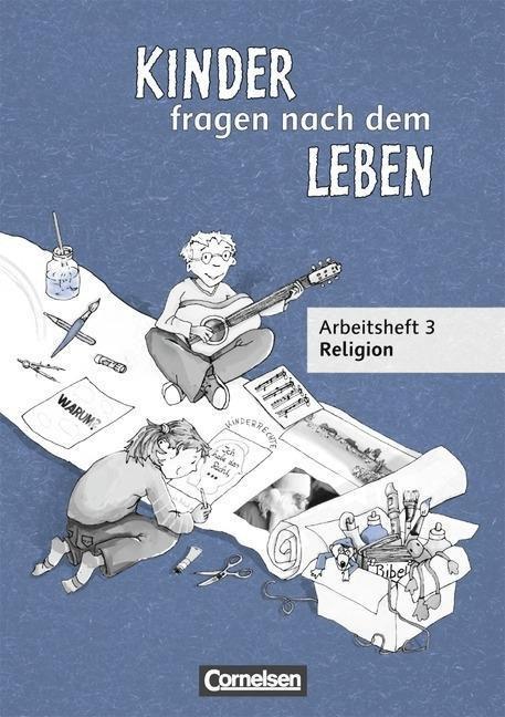 Kinder fragen nach dem Leben, Neuausgabe<br/>3. Schuljahr, Arbeitsheft Religion