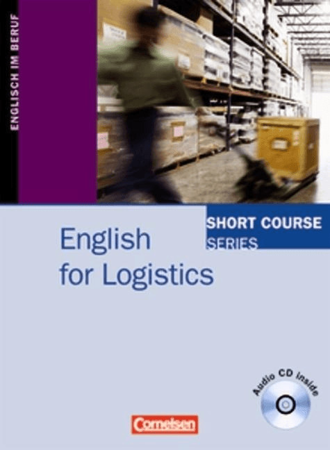 Short Course Series: English for Logistics. Kursbuch
