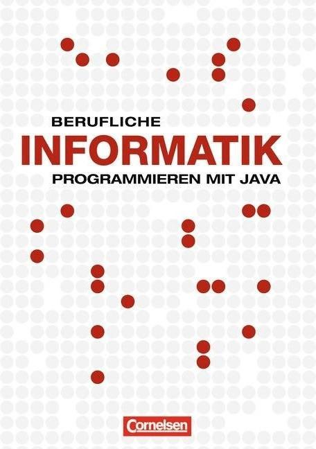 Berufliche Informatik: Programmieren mit Java. ...