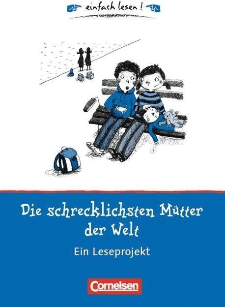 Die schrecklichsten Mütter der Welt. Arbeitsbuch mit Lösungen. einfach lesen! - für Lesefortgeschrittene