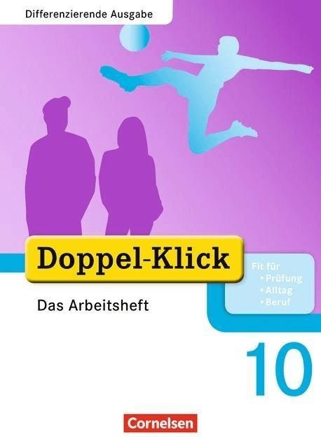 Doppel-Klick - Differenzierende Ausgabe 10. Schuljahr. Das Arbeitsheft Plus