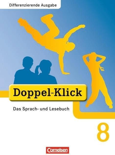Doppel-Klick 8. Schuljahr. Schülerbuch