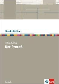 Franz Kafka Der Proceß . Kopiervorlagen mit Unterrichtshilfen