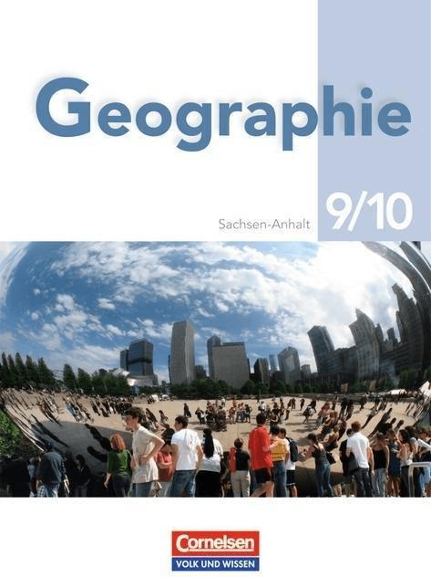 Geografie 9./10. Schuljahr. Neubearbeitung. Schülerbuch. Sachsen-Anhalt