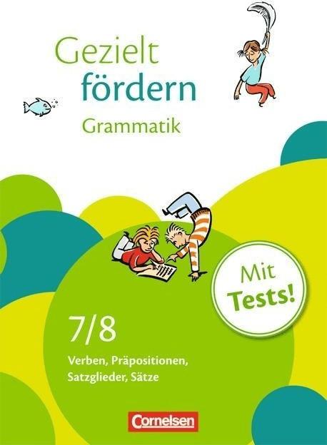 Gezielt fördern: 7./8. Schuljahr  Grammatik