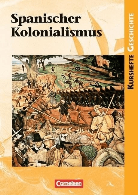 Kurshefte Geschichte: Spanischer Kolonialismus....
