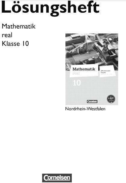Mathematik real 10. Schuljahr. Lösungen zum Schülerbuch. Differenzierende Ausgabe Nordrhein-Westfalen
