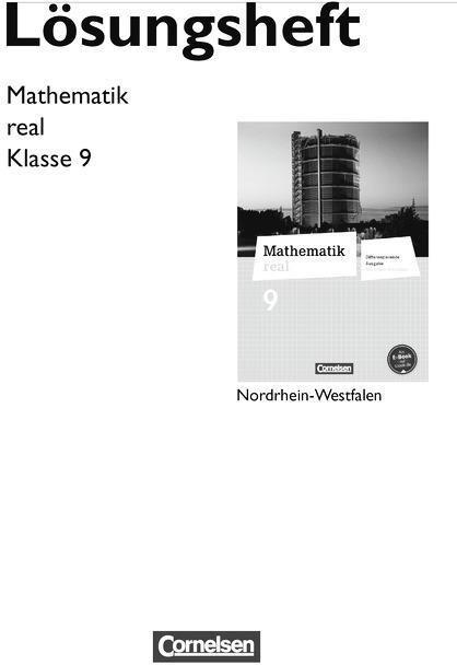 Mathematik real 9. Schuljahr. Lösungen zum Schülerbuch. Differenzierende Ausgabe Nordrhein-Westfalen