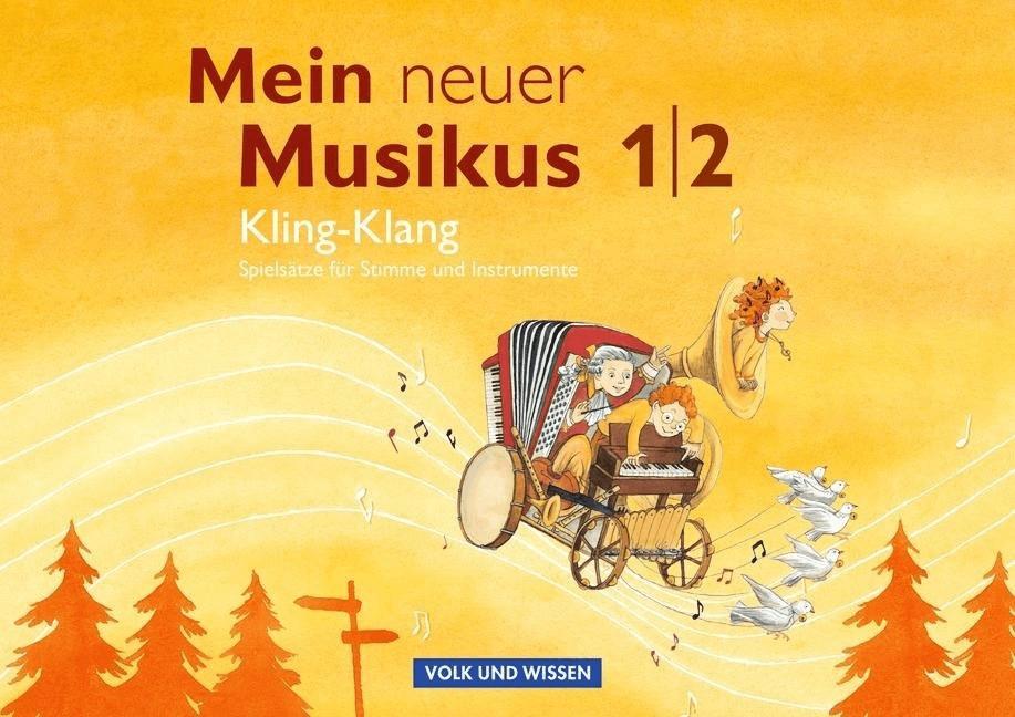 Mein neuer Musikus 1./2. Schuljahr. Kling-Klang...