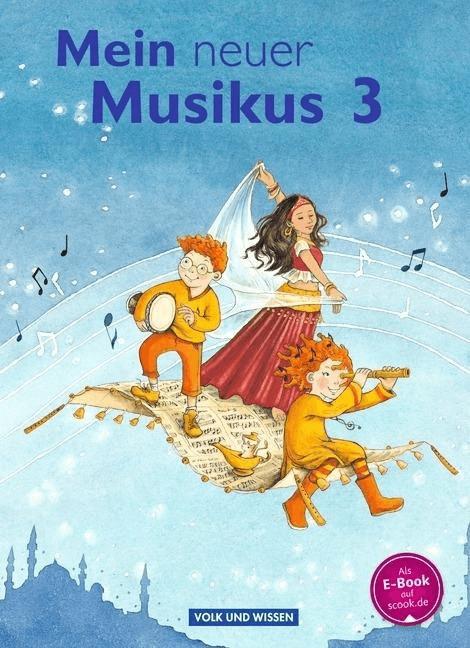 Mein neuer Musikus 3. Schuljahr. Schülerbuch [G...