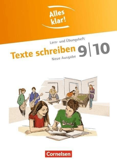 Alles klar!  Deutsch Sekundarstufe I  9./10. Schuljahr. Texte schreiben