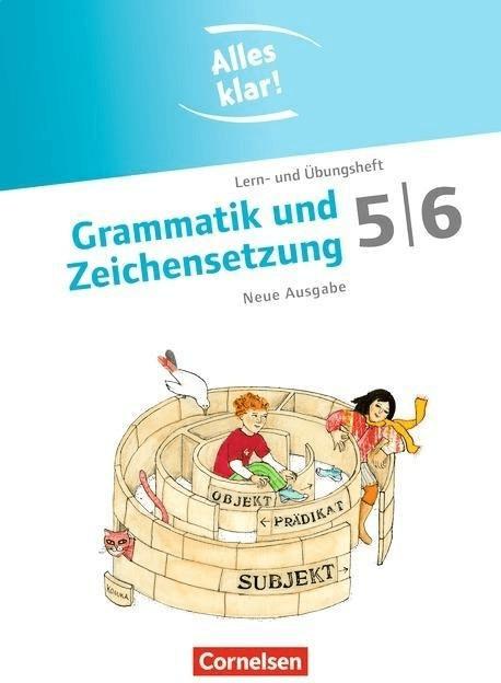 Alles klar! Deutsch. Sekundarstufe I 5./6. Schuljahr. Grammatik und Zeichensetzung