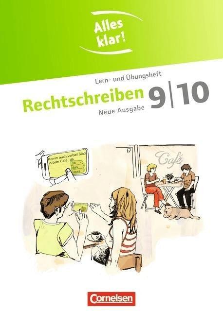 Alles klar! Deutsch. Sekundarstufe I 9./10. Schuljahr. Rechtschreiben
