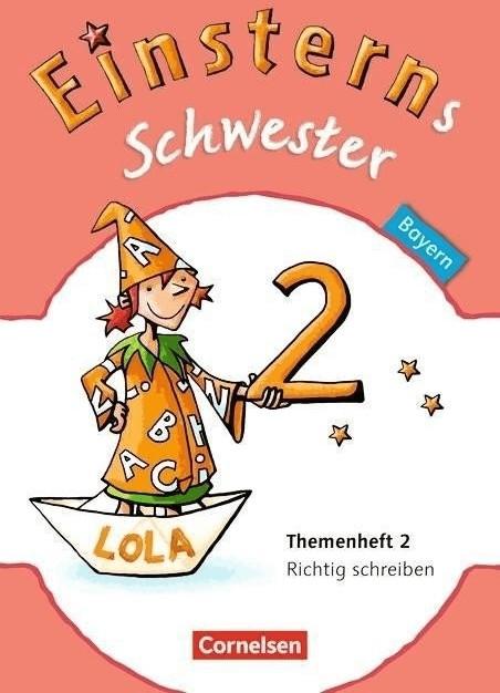 Einsterns Schwester - Sprache und Lesen 2. Jahrgangsstufe. Themenheft 2 Leihmaterial Bayern