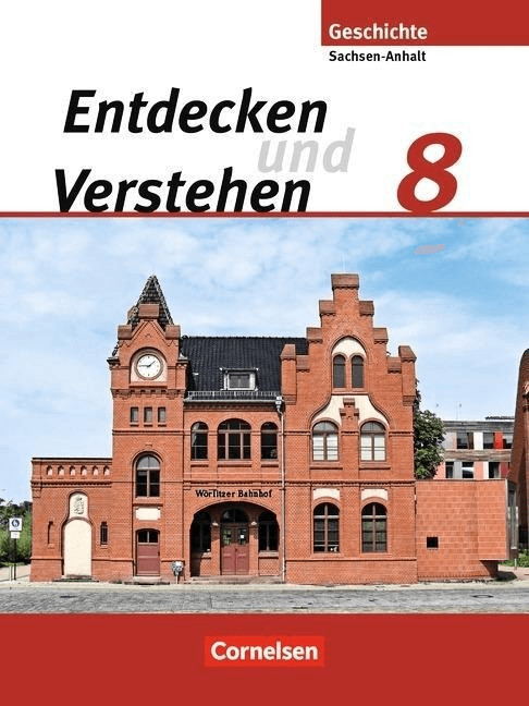 Entdecken und Verstehen 8. Schuljahr. Schülerbuch Sachsen-Snhalt