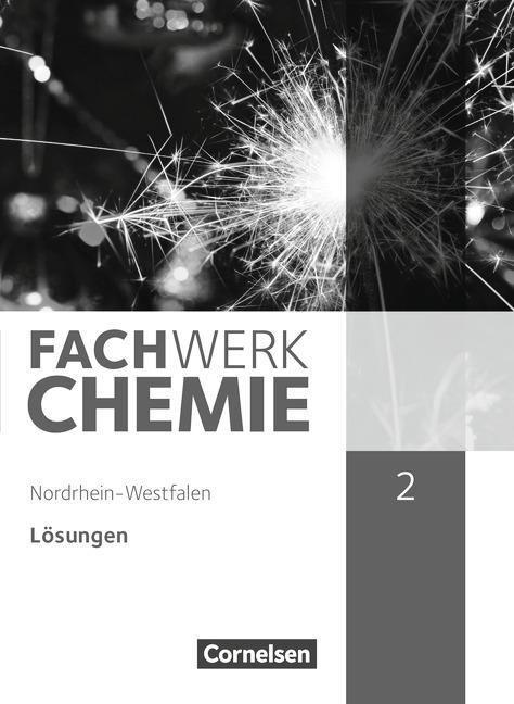 Fachwerk Chemie 02: 9./10. Schuljahr Lösungen. Nordrhein-Westfal