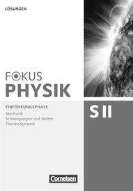 Fokus Physik Einführungsphase. Lösungen. Sekundarstufe II. Zu den Ausgaben A, B und C