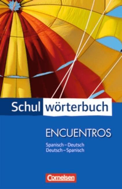 Cornelsen Schulwörterbuch Encuentros Spanisch - Deutsch / Deutsch - Spanisch