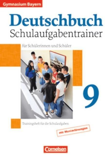 Deutschbuch  Gymnasium Bayern: 9. Jahrgangsstufe  Schulaufgabentrainer für Schülerinnen und Schüler