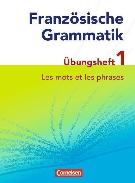 Französische Grammatik für die Mittel- und Oberstufe: Les mots et les phrases