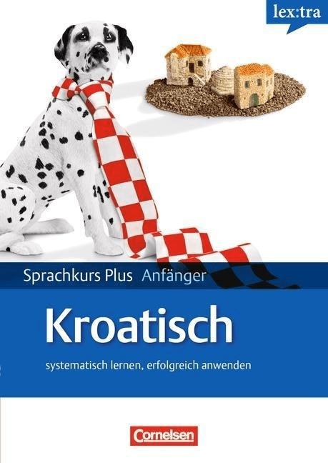 lex:tra Sprachkurs Plus Anfänger Kroatisch, Leh...