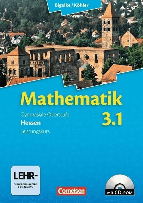 Mathematik  Sekundarstufe II  Ausgabe Hessen  Neubearbeitung: 1. Halbjahr - Leistungskurs  Schülerbuch m. CD-ROM