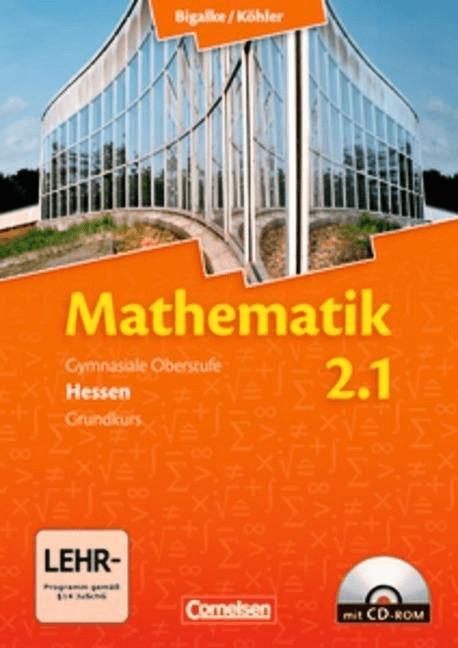 Mathematik  Gymnasiale Oberstufe  Ausgabe Hessen  Neubearbeitung: 1. Halbjahr - Grundkurs  Schülerbuch m. CD-ROM