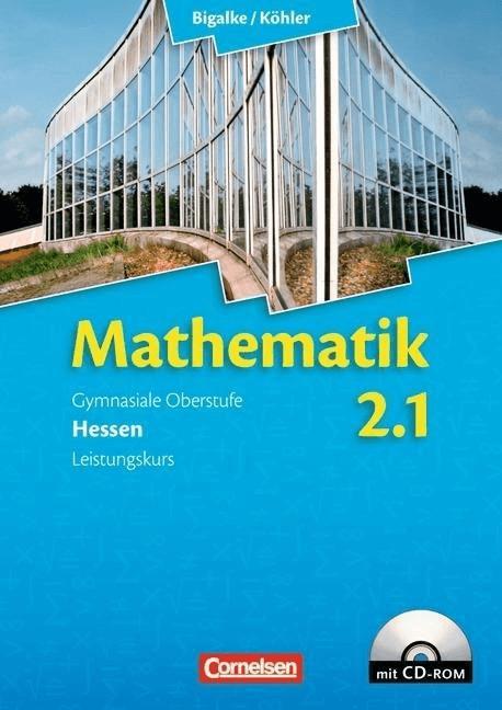 Mathematik  Gymnasiale Oberstufe  Ausgabe Hessen  Neubearbeitung: 1. Halbjahr - Leistungskurs  Schülerbuch m. CD-ROM