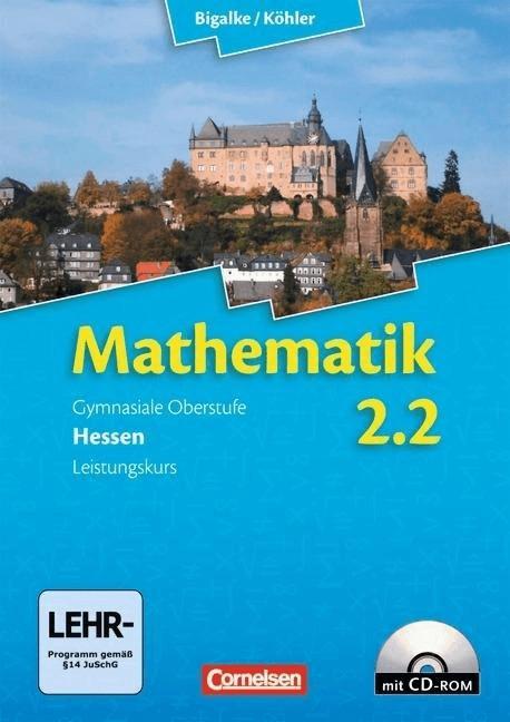 Mathematik Sekundarstufe II Bd. 2: 2. Halbjahr Leistungskurs. Schülerbuch Hessen