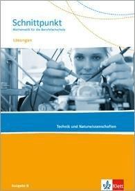 Schnittpunkt Mathematik für die Berufsfachschule. Lösungen zum Schülerbuch. Ausgabe N