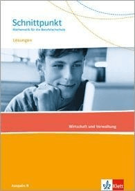 Schnittpunkt Mathematik für die Berufsfachschule. Lösungen zum Schülerbuch Wirtschaft. Ausgabe N