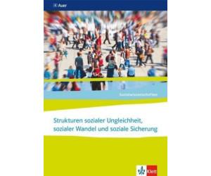 Sozialwissenschaften. Strukturen sozialer Ungleichheit, sozialer Wandel und soziale Sicherung