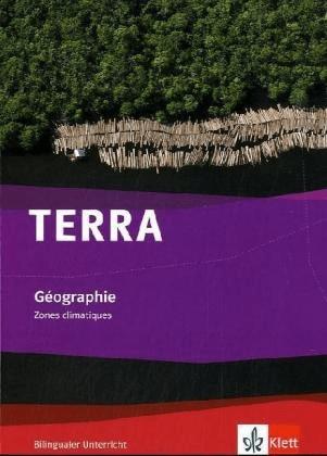 TERRA Gèographie. bilingual. Zones climatique. Schülerbuch 7.-10. Schuljahr