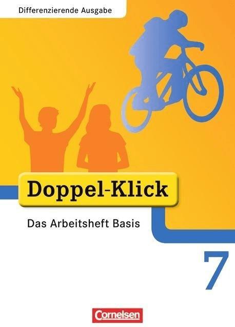 Doppel-Klick  Differenzierende Ausgabe: 7. Schuljahr  Das Arbeitsheft Basis