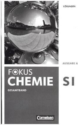 Fokus Chemie Gesamtband Gymnasium Ausgabe A. Lösungen [Geheftete Ausgabe]