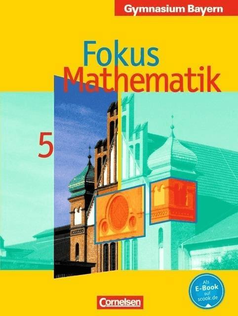 Fokus Mathematik  Gymnasium Bayern: Jahrgangsstufe 5