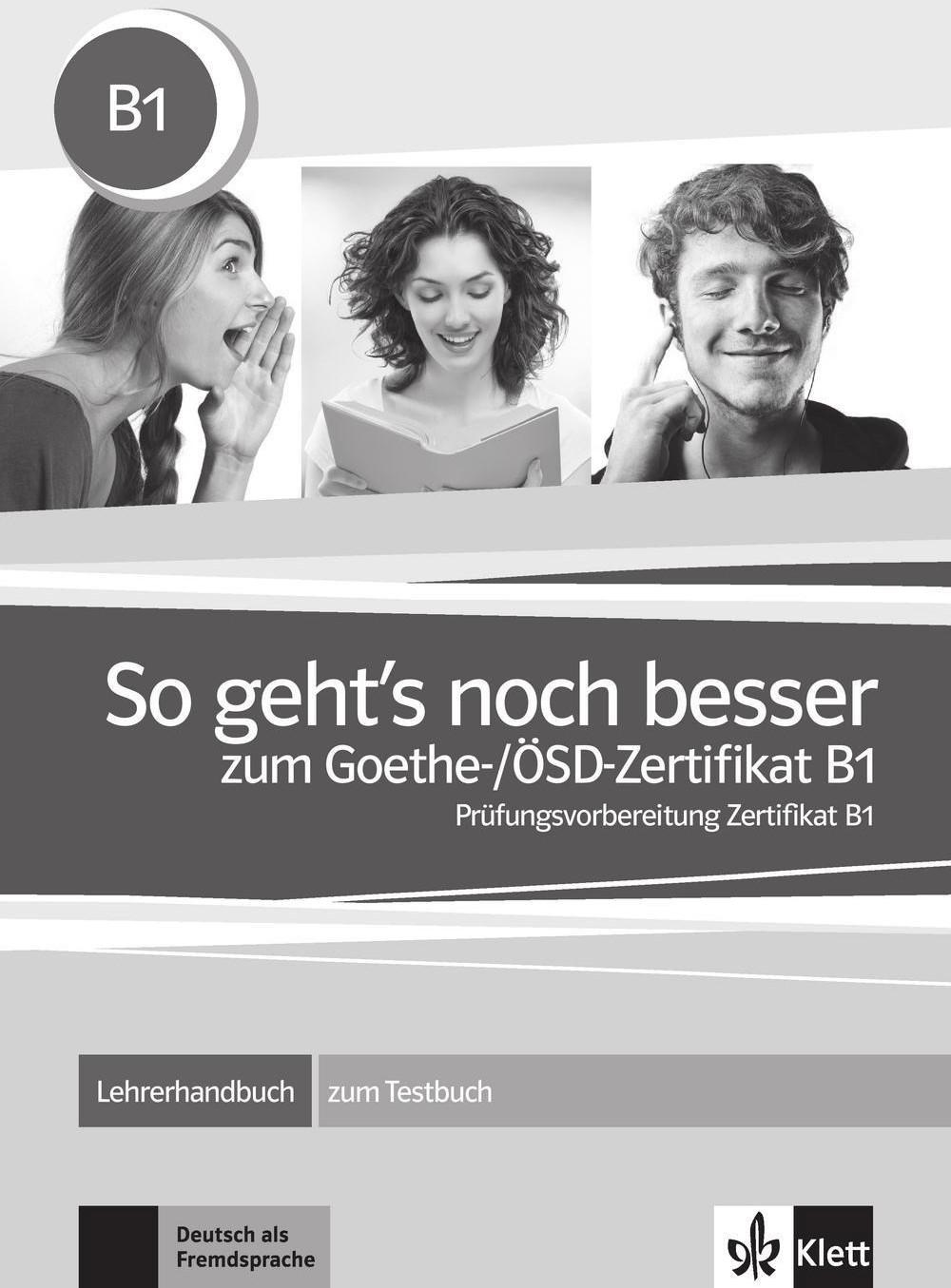 So geht\ s noch besser zum Goethe-/ÖSD-Zertifikat B1. Lehrerhandbuch