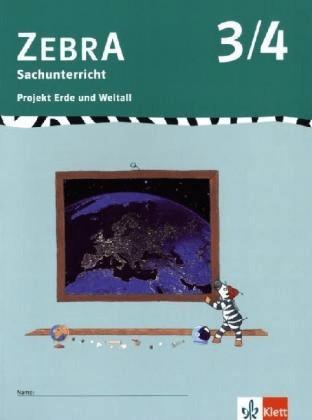 ZEBRA. Projekt Erde und Weltall 3./4. Schuljahr [Geheftete Ausgabe]