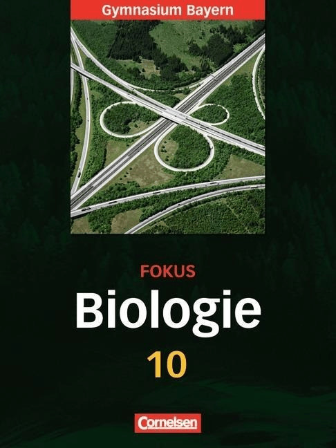 Fokus Biologie 10. Jahrgangsstufe. Schülerbuch. Gymnasium Bayern