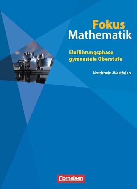 Fokus Mathematik  Einführungsphase gymnasiale Oberstufe Nordrhein-Westfalen