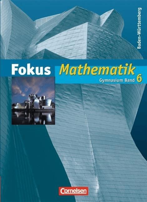 Fokus Mathematik  Gymnasium Baden-Württemberg: 10. Schuljahr