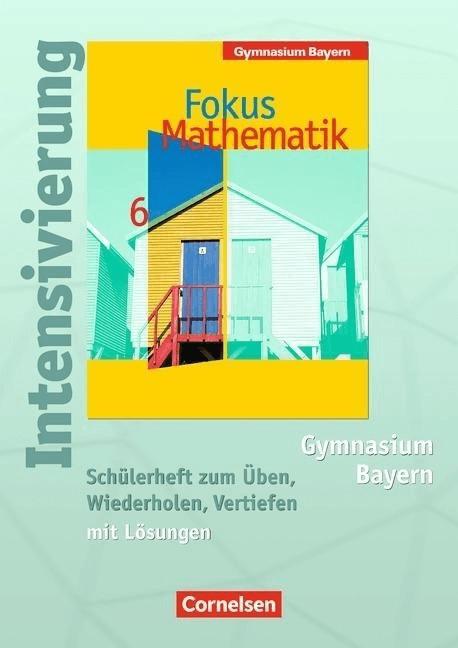 Fokus Mathematik  Gymnasium Bayern: Jahrgangsstufe 6  Intensivierung Mathematik (BandNr.541711)