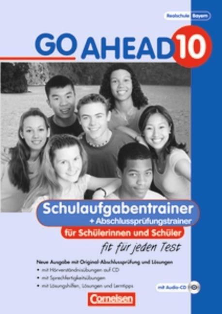 Go Ahead (sechsstufig): 10. Jahrgangsstufe  Schulaufgaben- und Prüfungstrainer  m. Audio-CDs (Neubearbeitung)